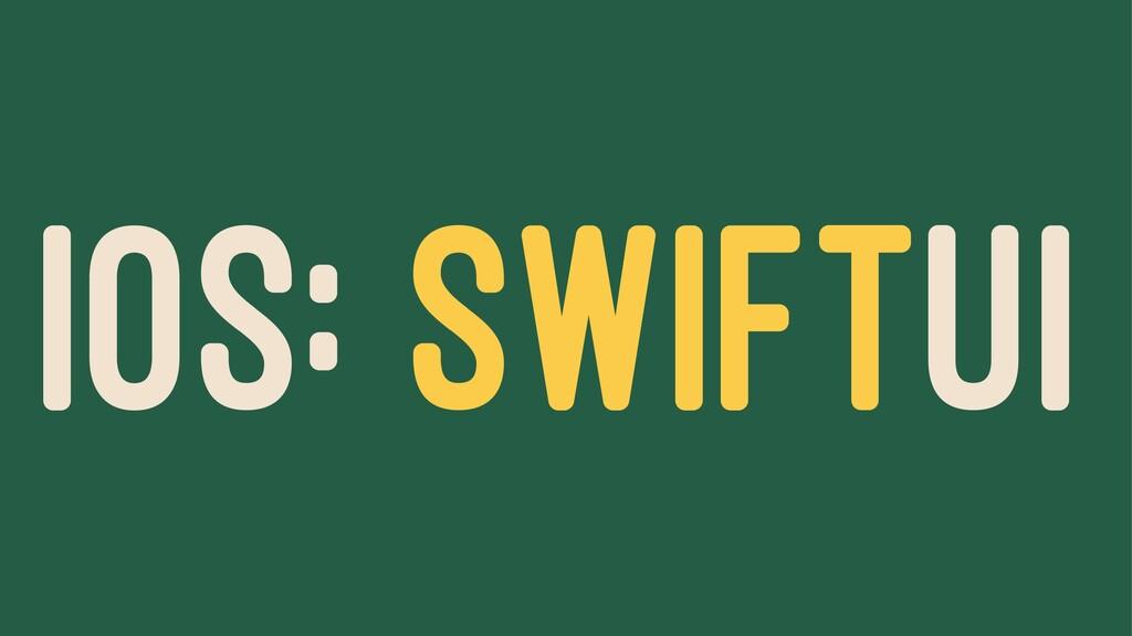 IOS: SWIFTUI