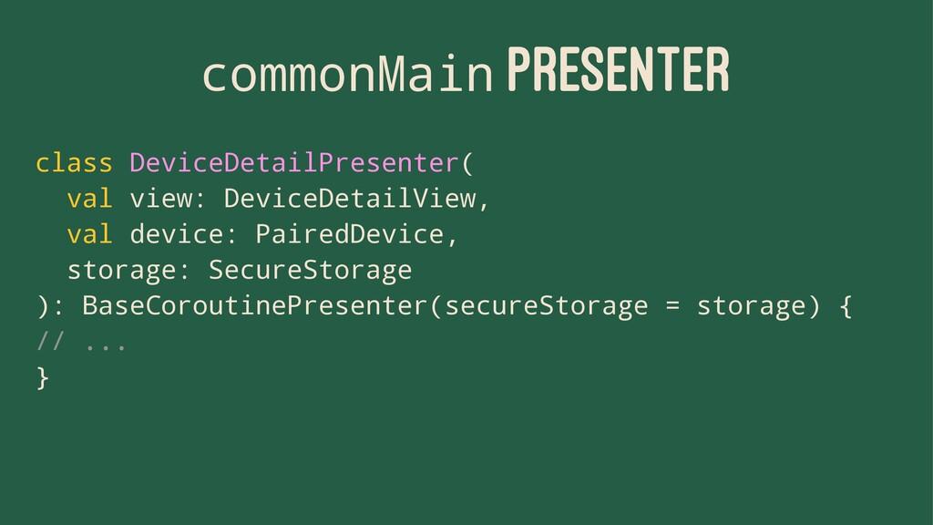commonMain PRESENTER class DeviceDetailPresente...