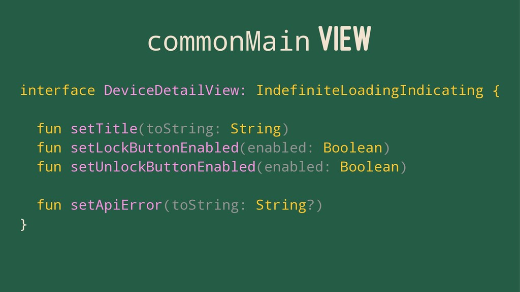 commonMain VIEW interface DeviceDetailView: Ind...