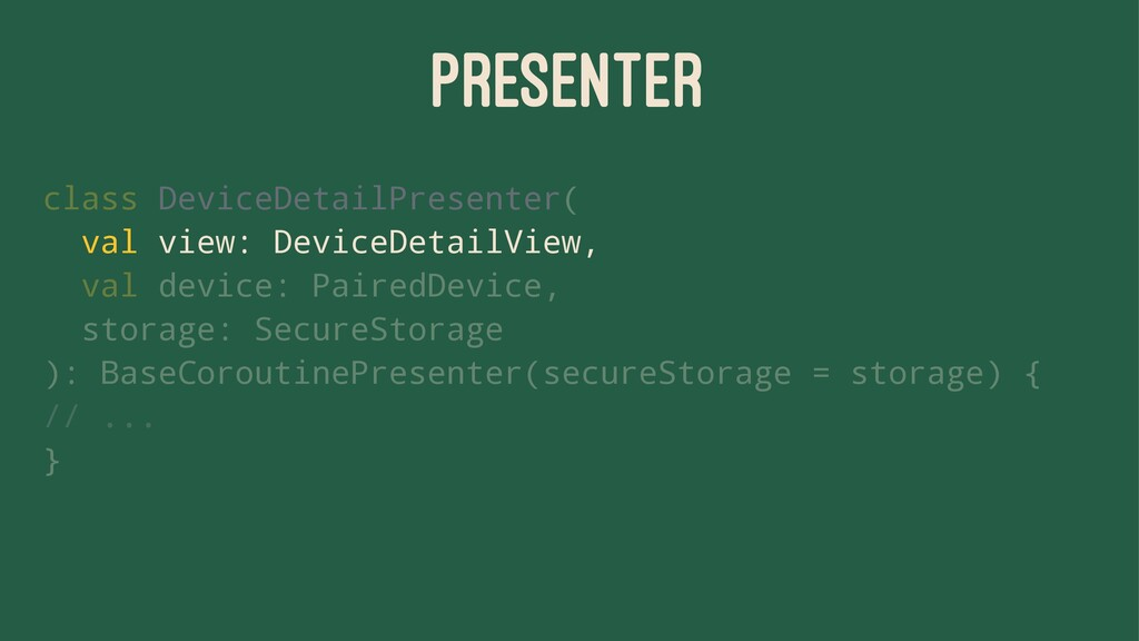 PRESENTER class DeviceDetailPresenter( val view...