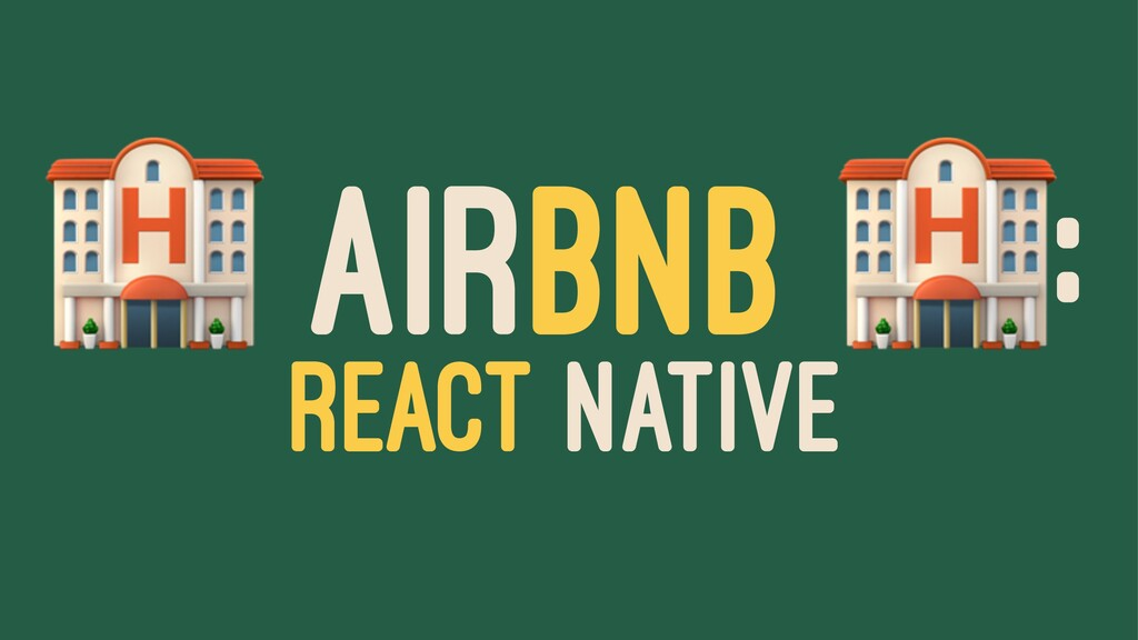 ! AIRBNB : REACT NATIVE