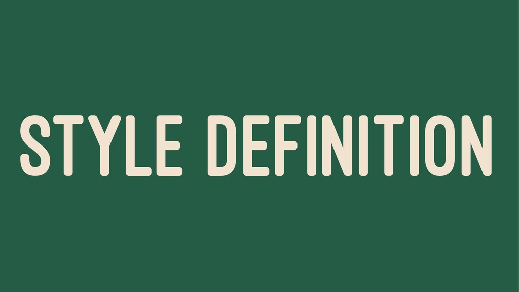 STYLE DEFINITION