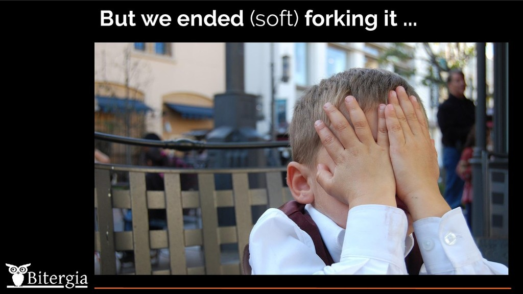 But we ended (soft) forking it ...