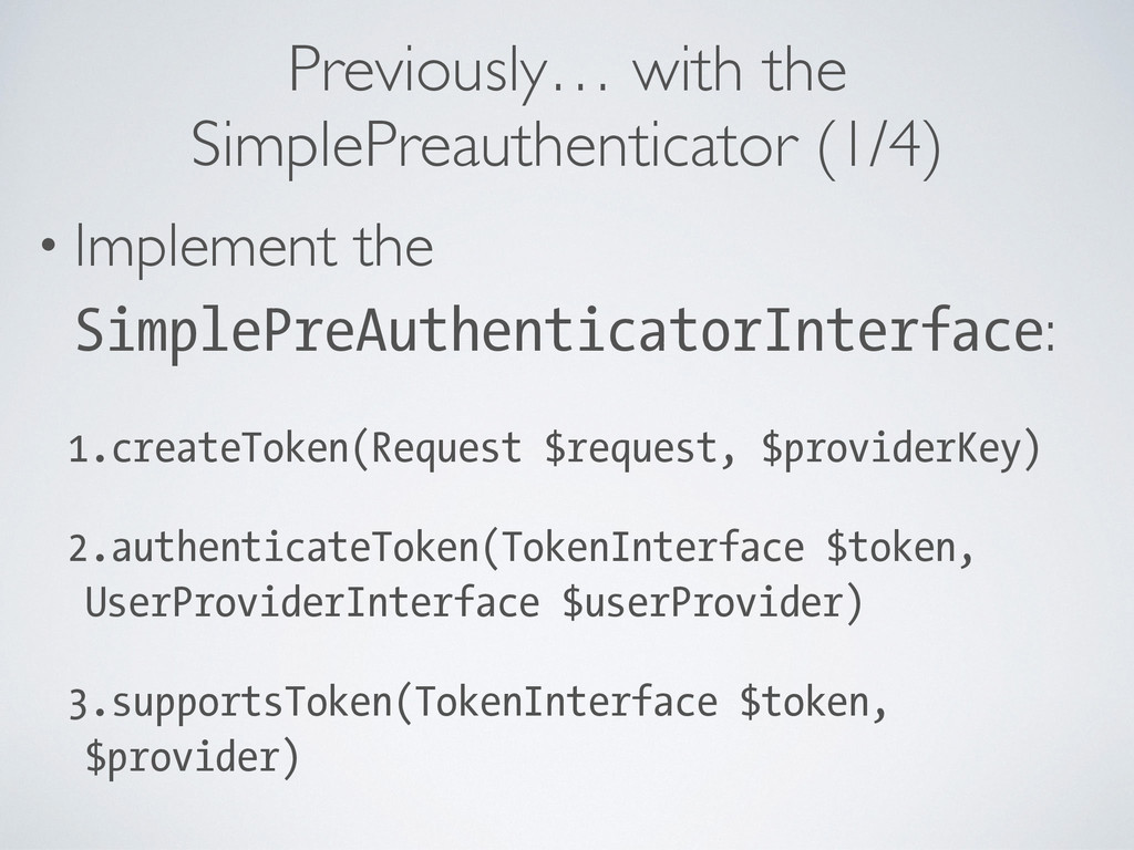 Previously… with the SimplePreauthenticator (1/...