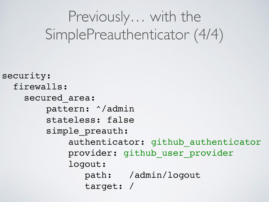 Previously… with the SimplePreauthenticator (4/...