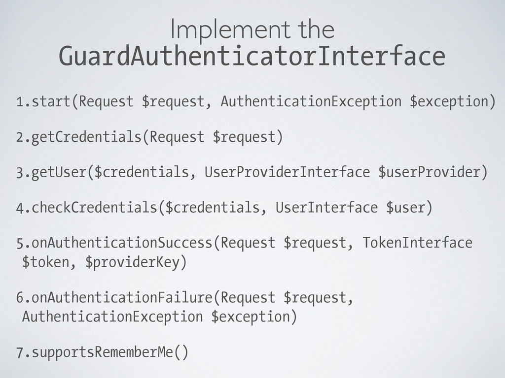 Implement the GuardAuthenticatorInterface 1.sta...