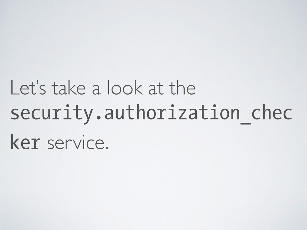 Let's take a look at the security.authorization...