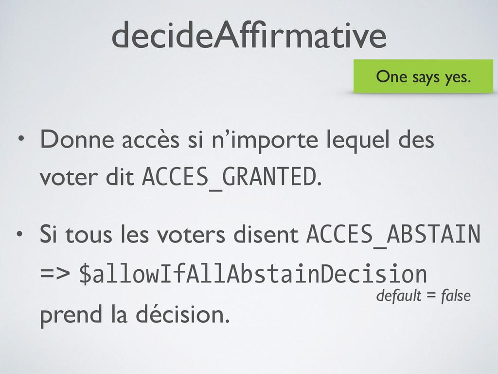 decideAffirmative • Donne accès si n'importe leq...