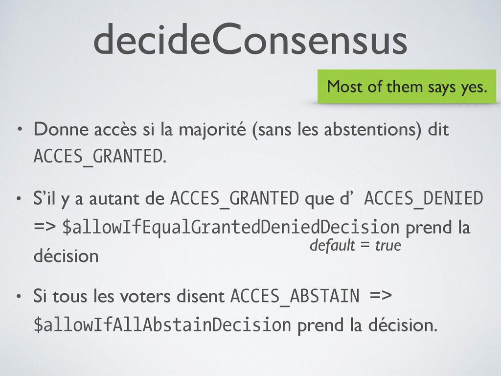 decideConsensus • Donne accès si la majorité (s...