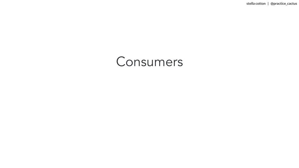 stella cotton | @practice_cactus   Consumers