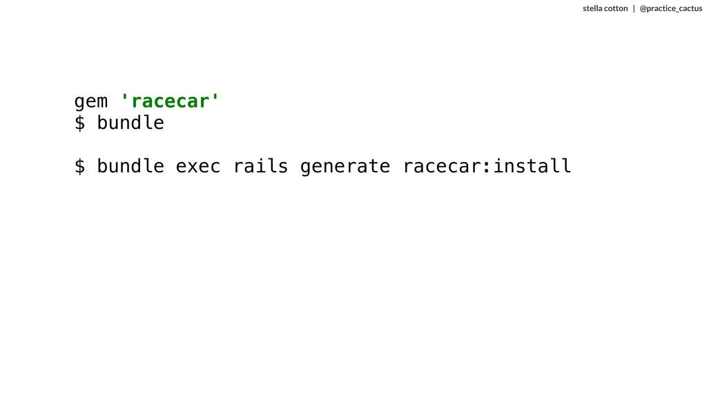 stella cotton   @practice_cactus gem 'racecar' ...