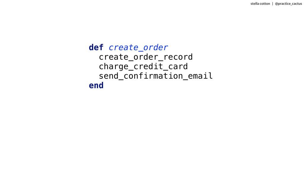 stella cotton | @practice_cactus def create_ord...