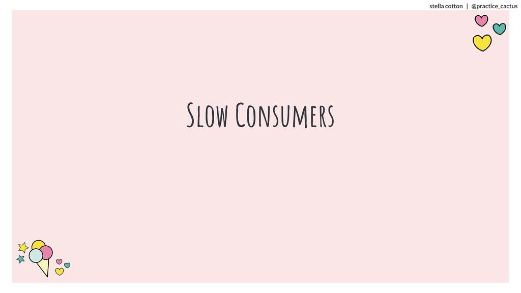 stella cotton   @practice_cactus Slow Consumers
