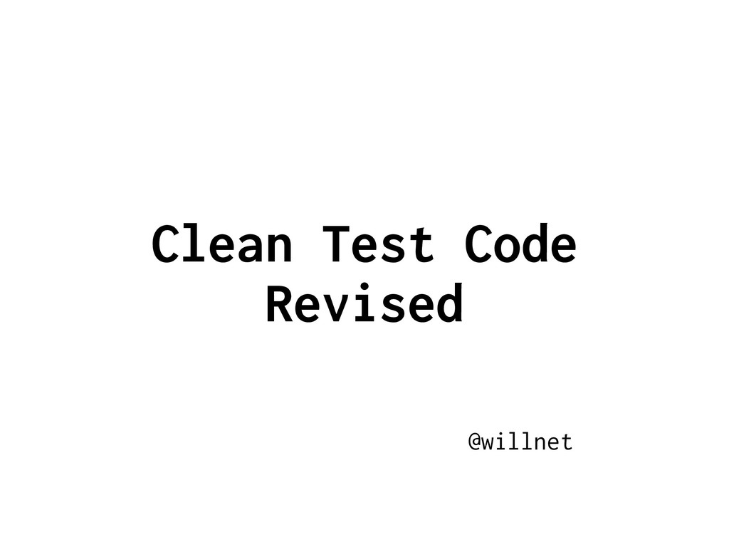 Clean Test Code Revised @willnet
