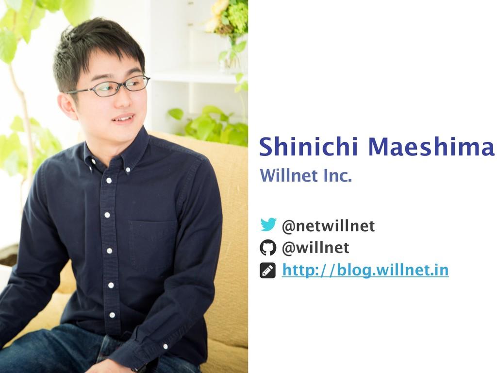 "Shinichi Maeshima ! "" # @netwillnet @willnet ht..."
