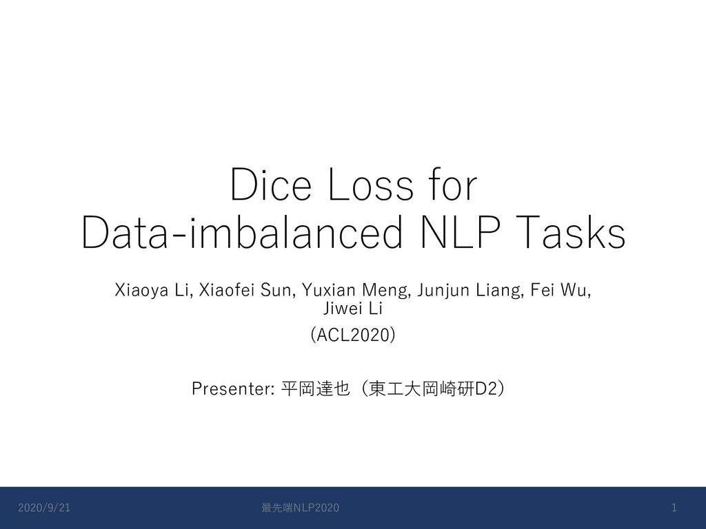 Dice Loss for Data-imbalanced NLP Tasks Xiaoya ...