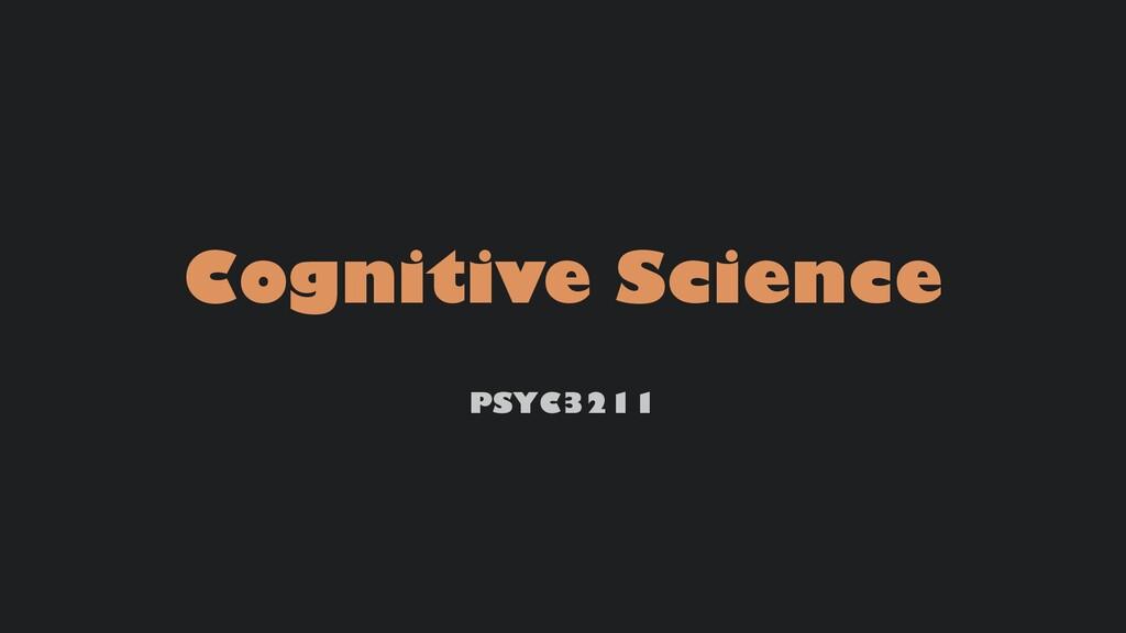 Cognitive Science PSYC3211