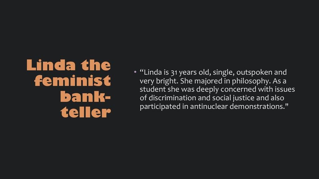 "Linda the feminist bank- teller • ""Linda is 31 ..."