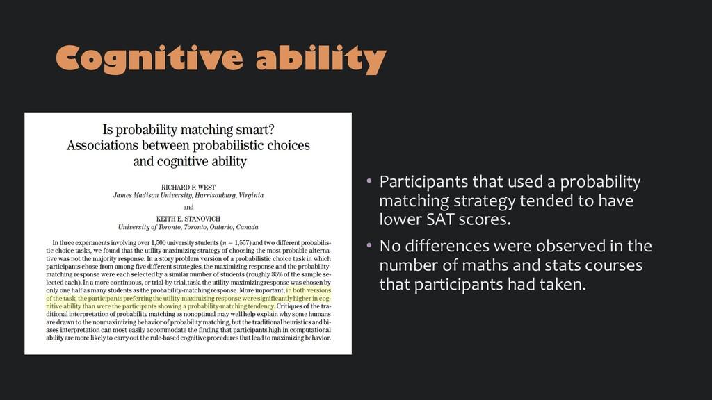 Cognitive ability • Participants that used a pr...
