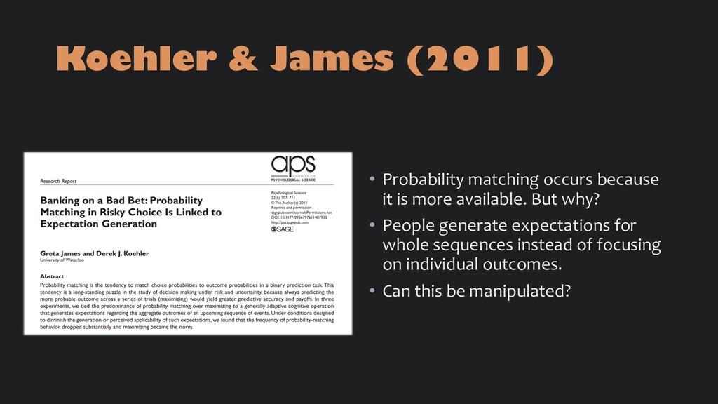Koehler & James (2011) • Probability matching o...