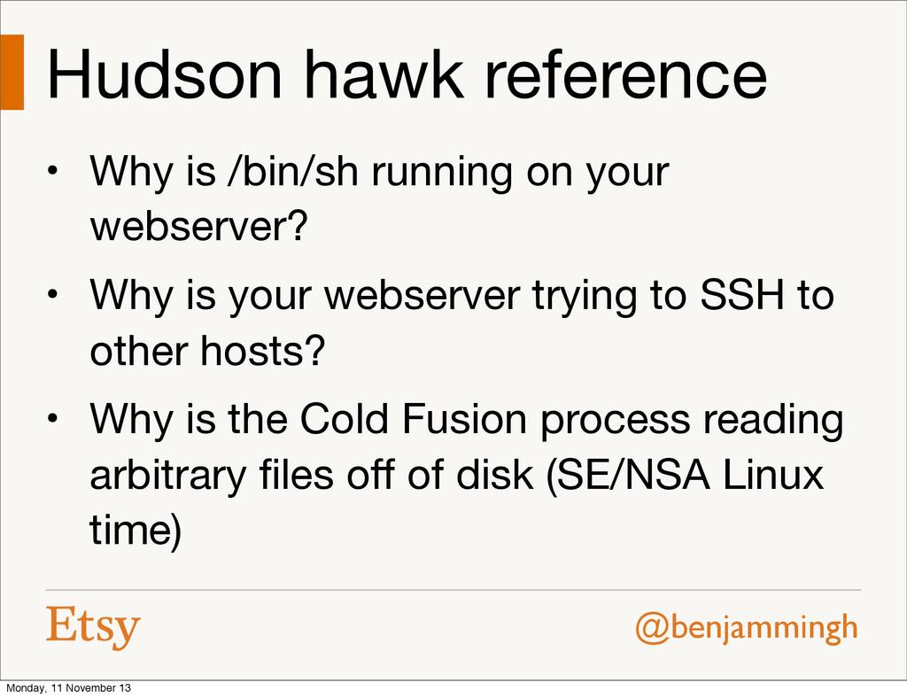 @benjammingh Hudson hawk reference • Why is /bi...