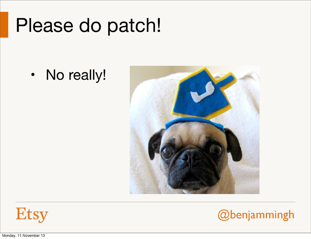 @benjammingh Please do patch! • No really! Mond...