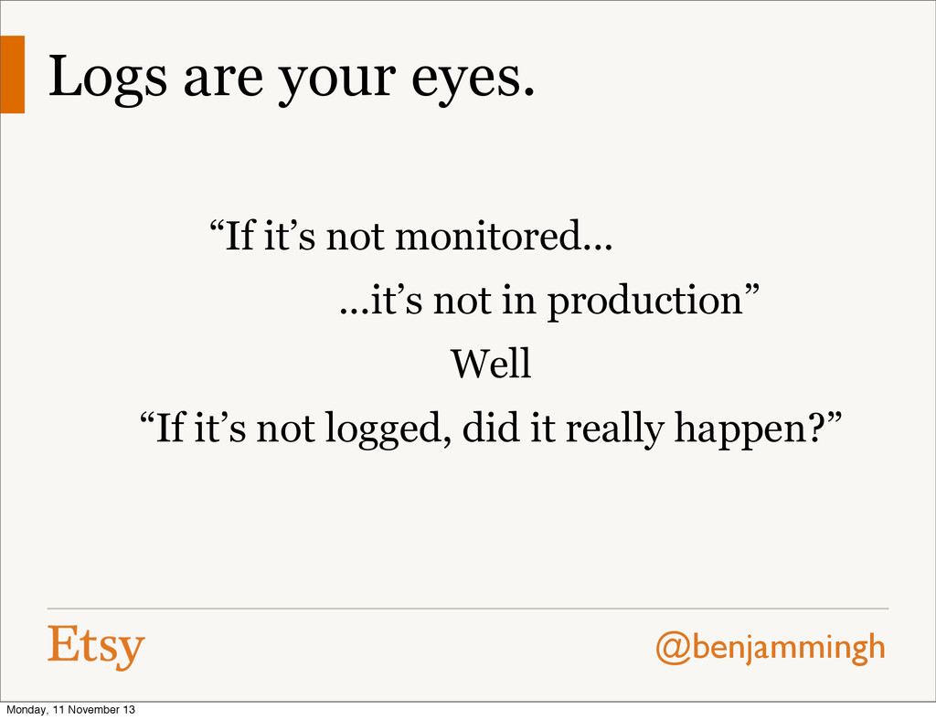 "@benjammingh Logs are your eyes. ""If it's not m..."