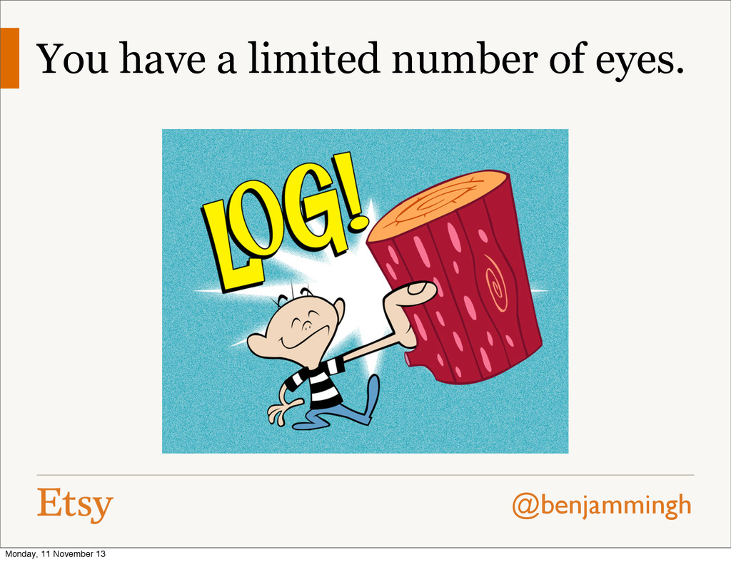 @benjammingh You have a limited number of eyes....