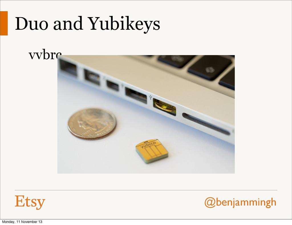 @benjammingh Duo and Yubikeys vvbrc Monday, 11 ...