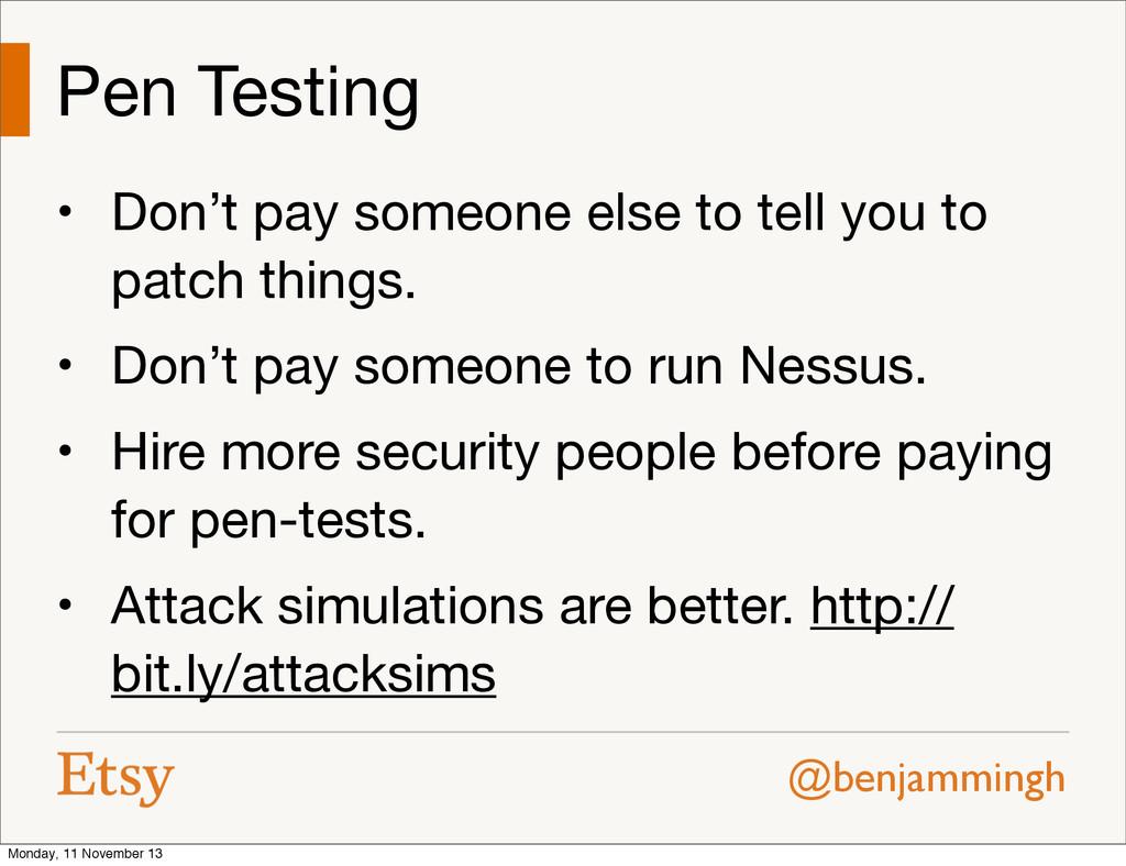 @benjammingh Pen Testing • Don't pay someone el...