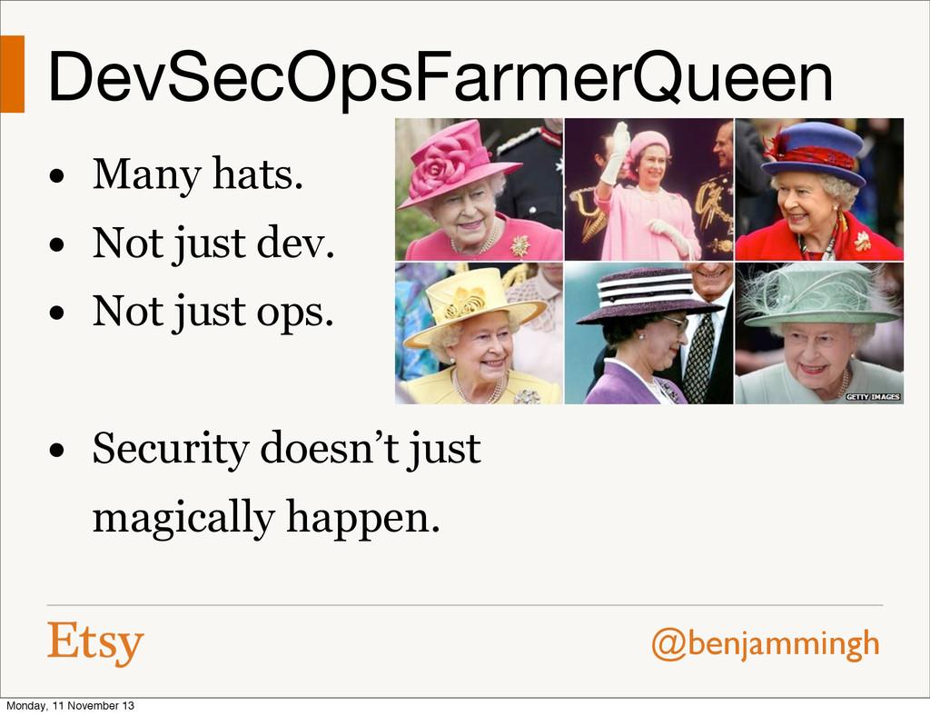 @benjammingh DevSecOpsFarmerQueen • Many hats. ...