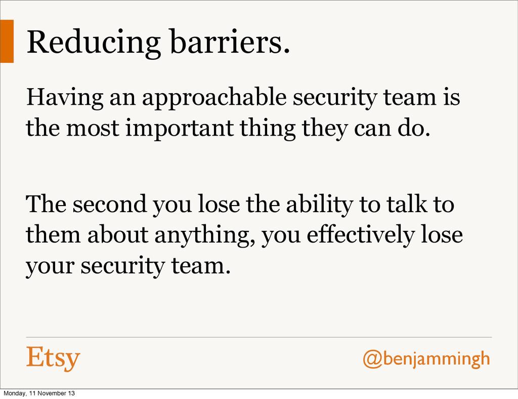 @benjammingh Reducing barriers. Having an appro...