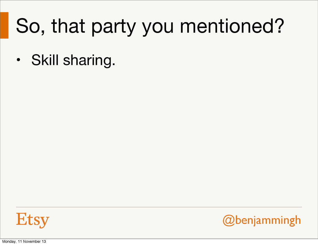 @benjammingh So, that party you mentioned? • Sk...