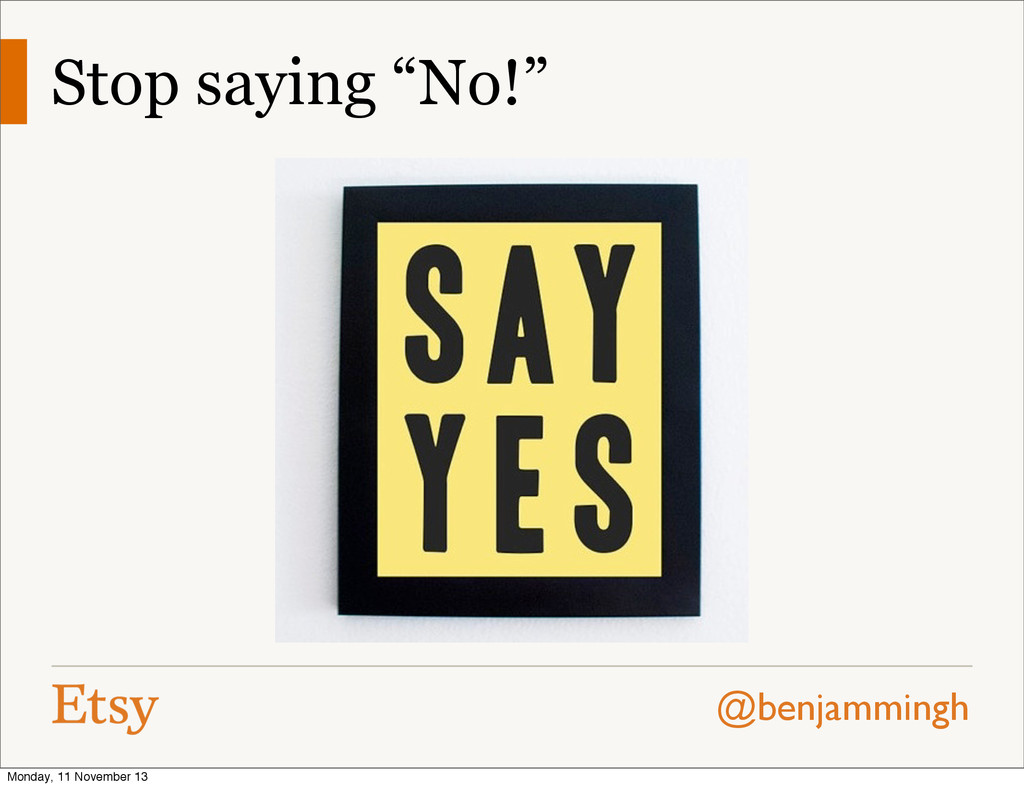 "@benjammingh Stop saying ""No!"" Monday, 11 Novem..."