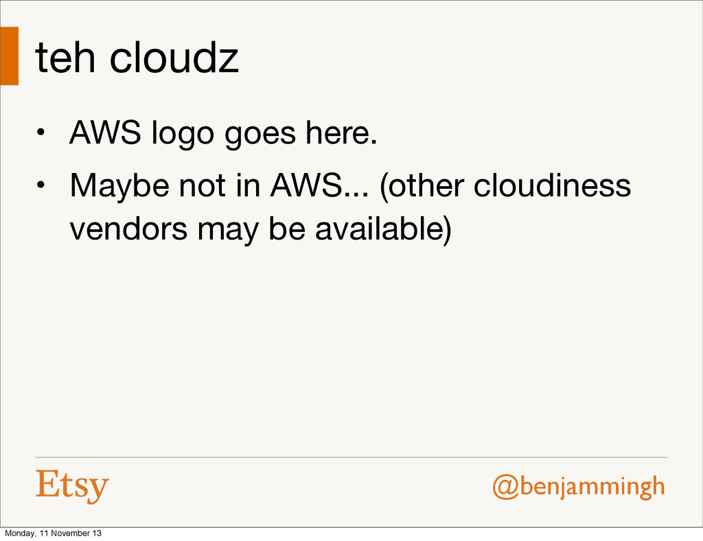 @benjammingh teh cloudz • AWS logo goes here. •...