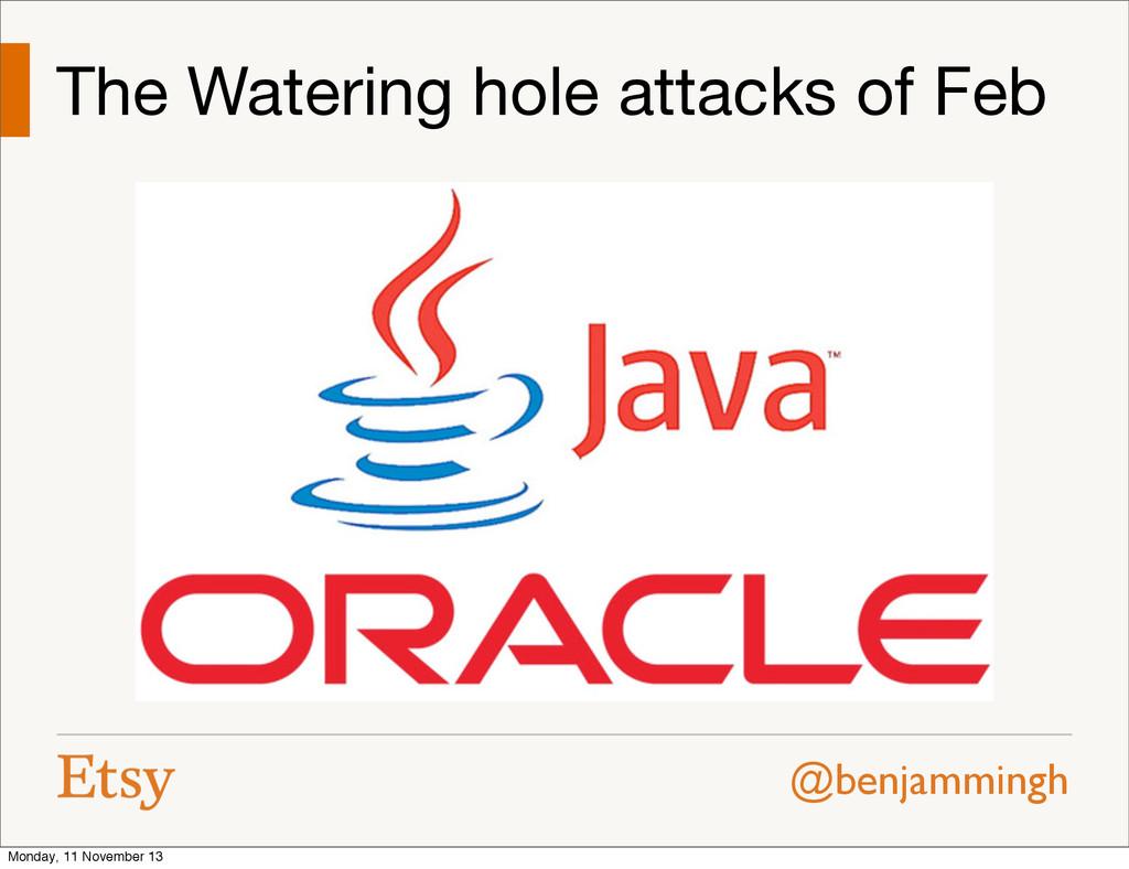 @benjammingh The Watering hole attacks of Feb M...