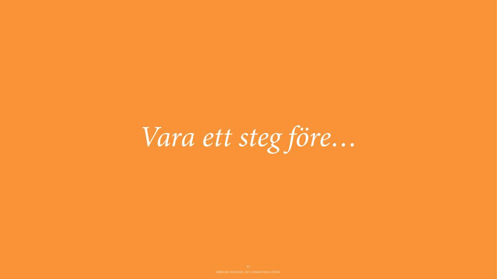 BERGHS SCHOOL OF COMMUNICATION Vara ett steg fö...