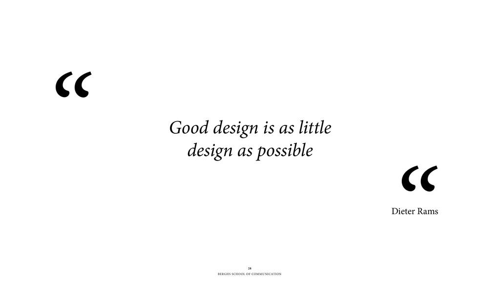 BERGHS SCHOOL OF COMMUNICATION Good design is a...
