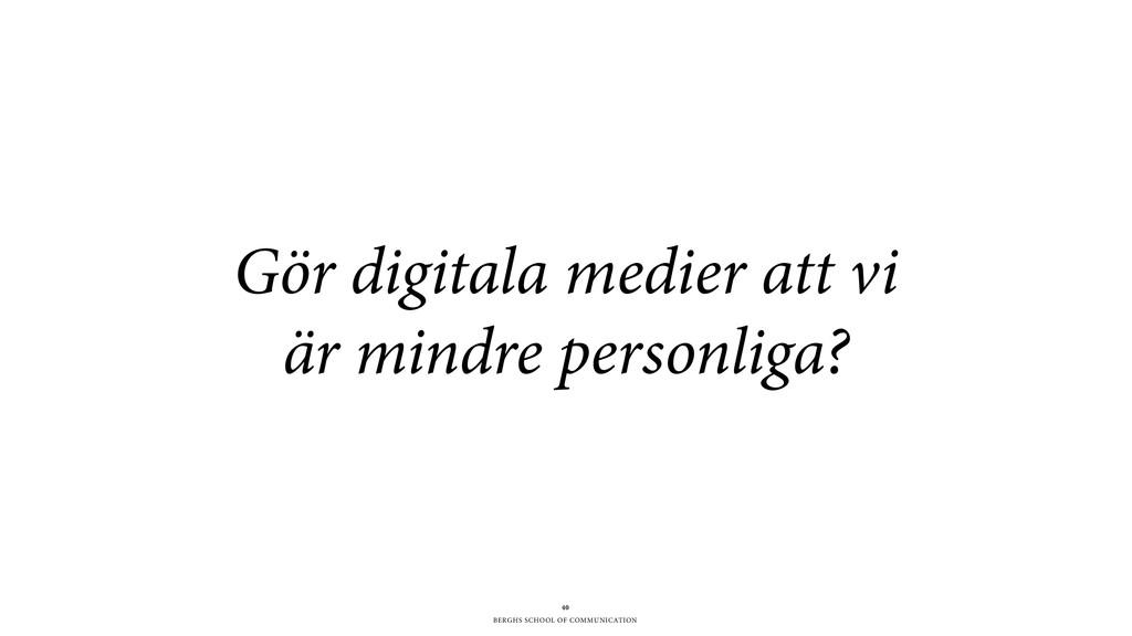 BERGHS SCHOOL OF COMMUNICATION 40 Gör digitala ...