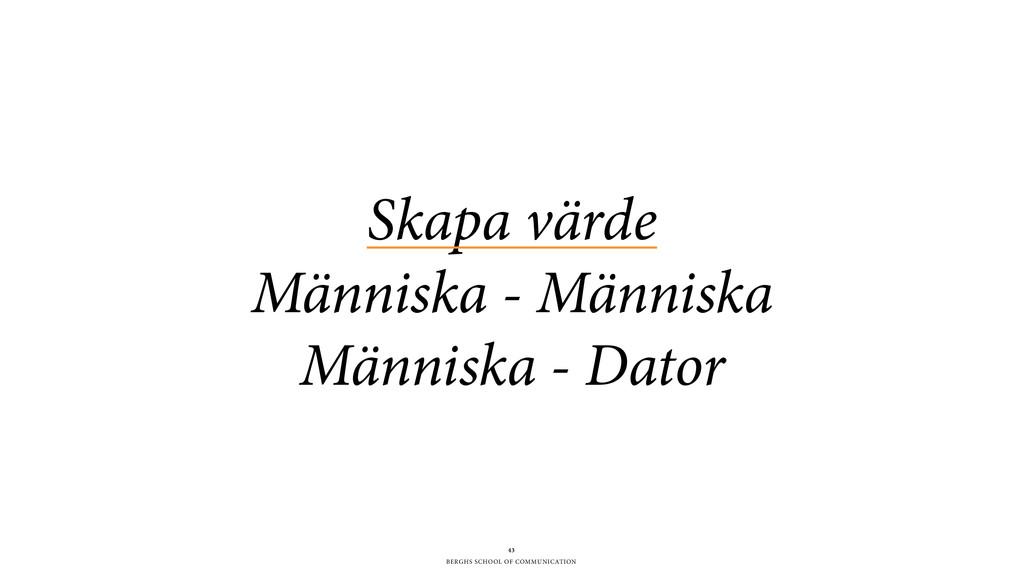 BERGHS SCHOOL OF COMMUNICATION 43 Skapa värde M...