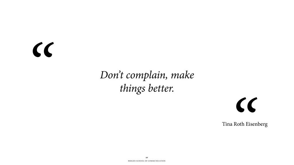 BERGHS SCHOOL OF COMMUNICATION Don't complain, ...