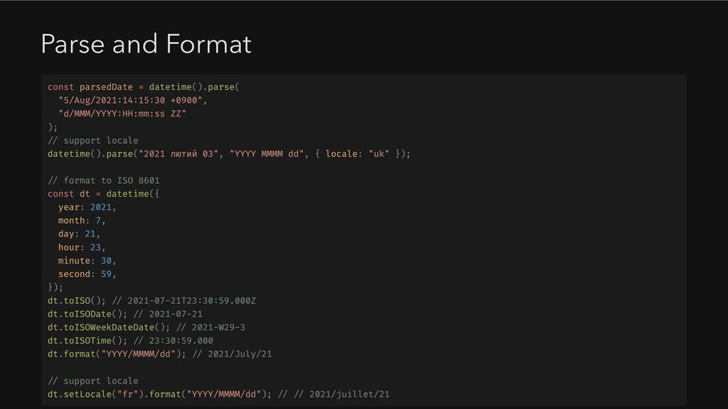 Parse and Format const parsedDate = datetime()....