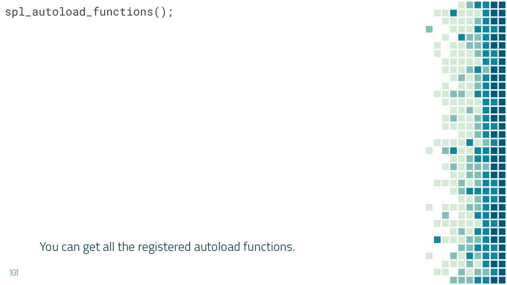 You can get all the registered autoload functio...