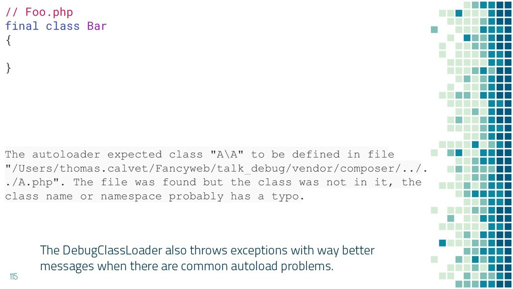The DebugClassLoader also throws exceptions wit...