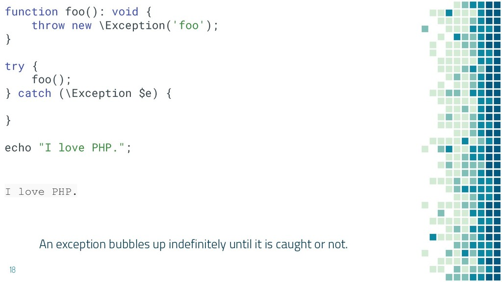 An exception bubbles up indefinitely until it i...