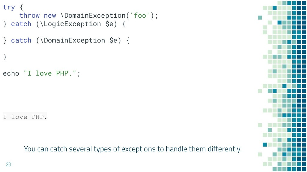 You can catch several types of exceptions to ha...