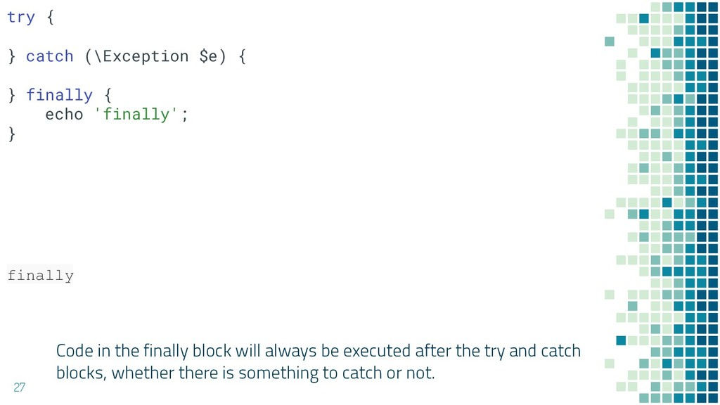 Code in the finally block will always be execut...