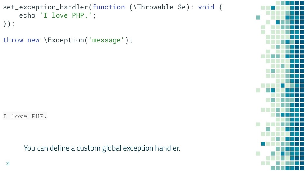 You can define a custom global exception handle...