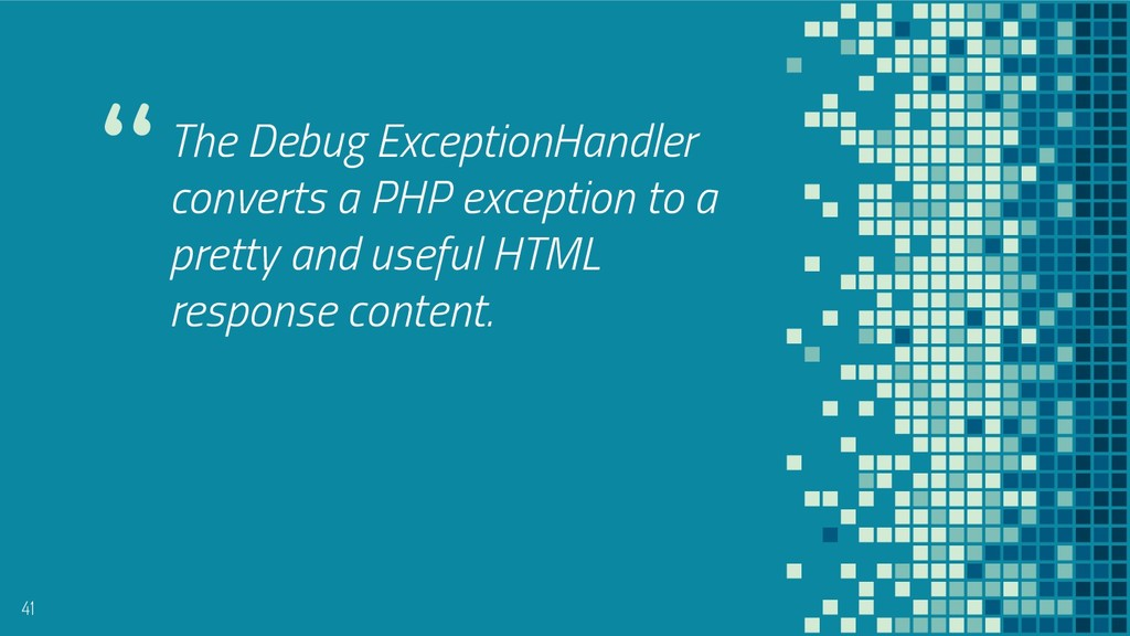"""""""The Debug ExceptionHandler converts a PHP exce..."""