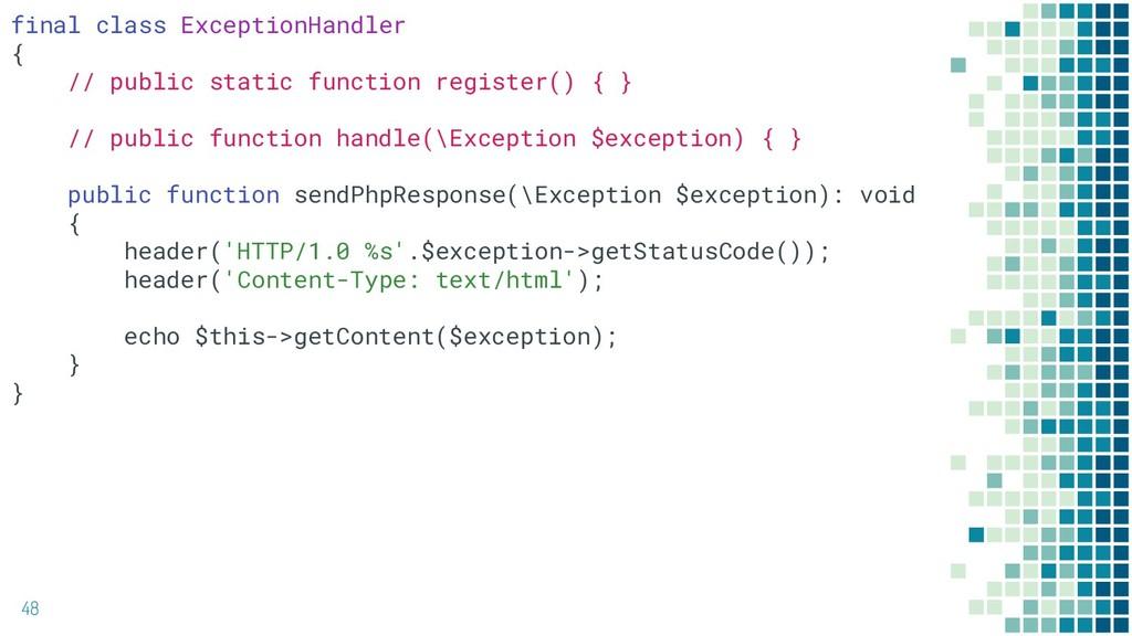 48 final class ExceptionHandler { // public sta...